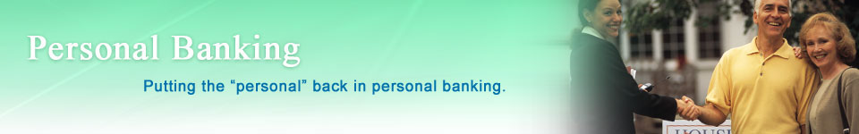 Putting the personal back in personal banking.